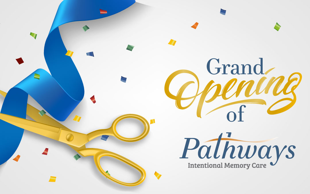 Pathways Memory Care: Grand Opening